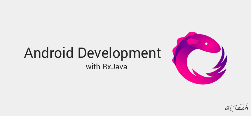 android development with java rx by qltech
