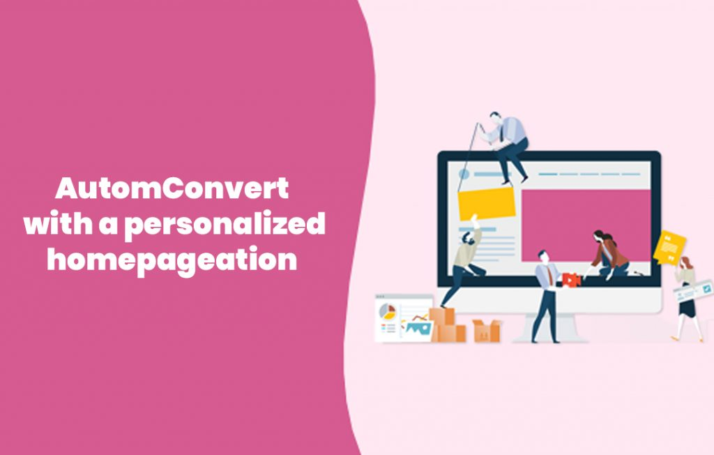Convert with a personalized homepage